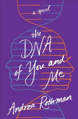 dna-of-you-and-me-rothman-andrea
